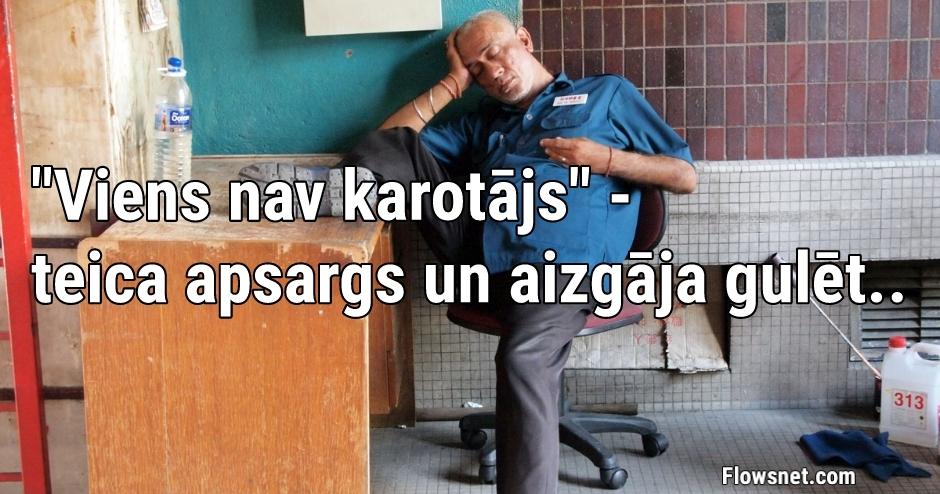 VIENS NAV KAROTĀJS..
