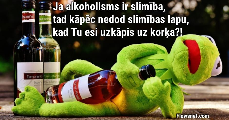 JA ALKOHOLISMS IR SLIMĪBA?
