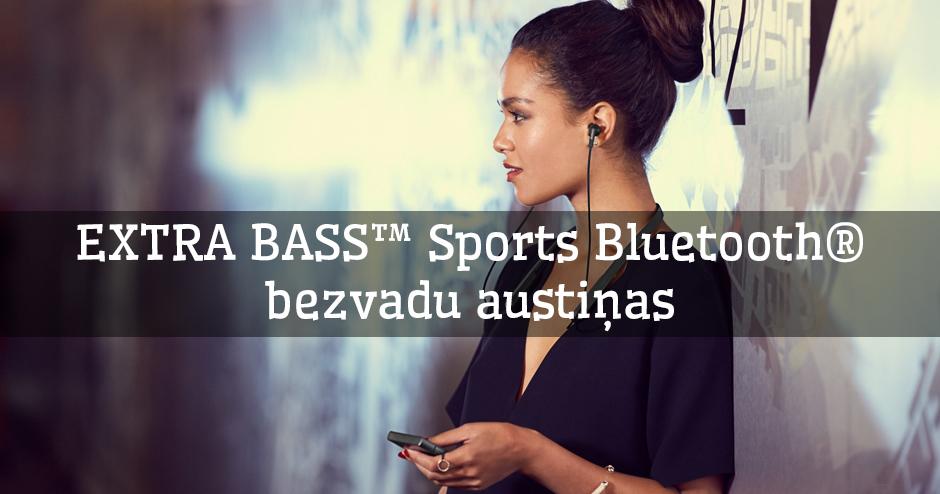 SPORTA UN AKTĪVA DZĪVESVEIDA PIEKRITĒJIEM SONY RADĪJIS EXTRA BASS™ Sports Bluetooth® BEZVADU AUSTIŅAS