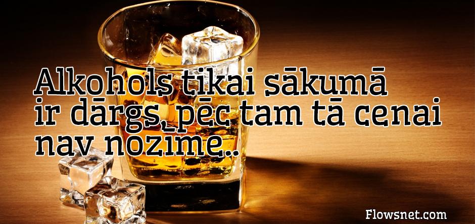 ALKOHOLS TIKAI SĀKUMĀ IR DĀRGS