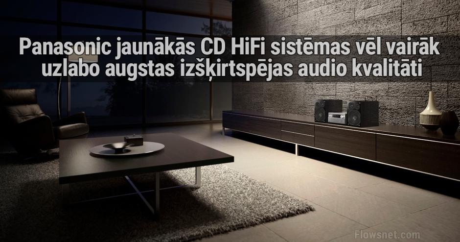 Panasonic jaunākās CD HiFi sistēmas vēl vairāk uzlabo augstas izšķirtspējas audio kvalitāti (9 attēli)