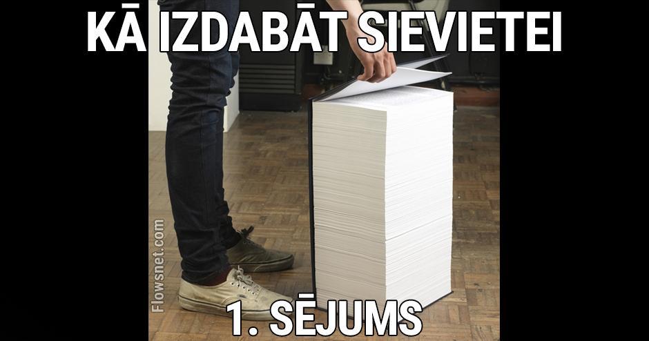 1. SĒJUMS. KĀ IZDABĀT SIEVIETEI